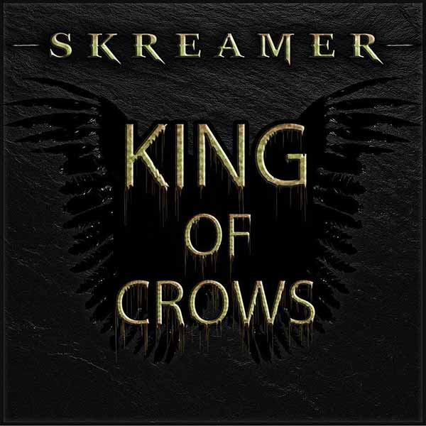 Skreamer - King of Crows - AllHeavyMetal